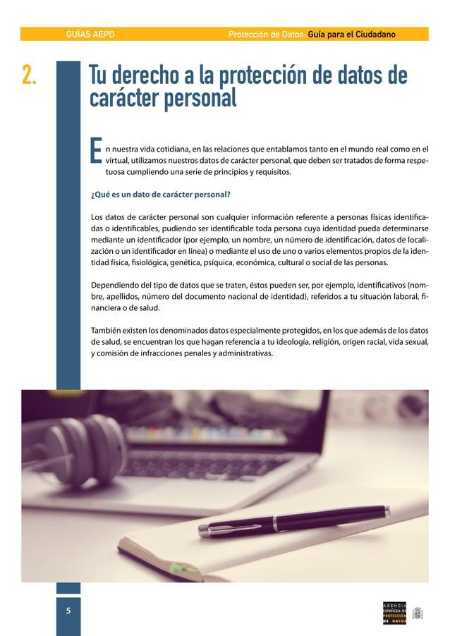 GUÍAS AEPD 5 Protección de Datos: Guía para el Ciudadano 2. Tu derecho a la protección de datos de   carácter personal ...