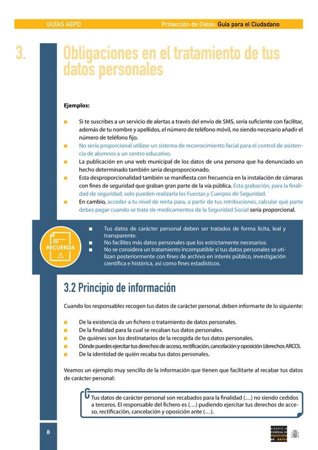 GUÍAS AEPD 8 Protección de Datos: Guía para el Ciudadano 3. Obligaciones en el tratamiento de tus   datos personales E...