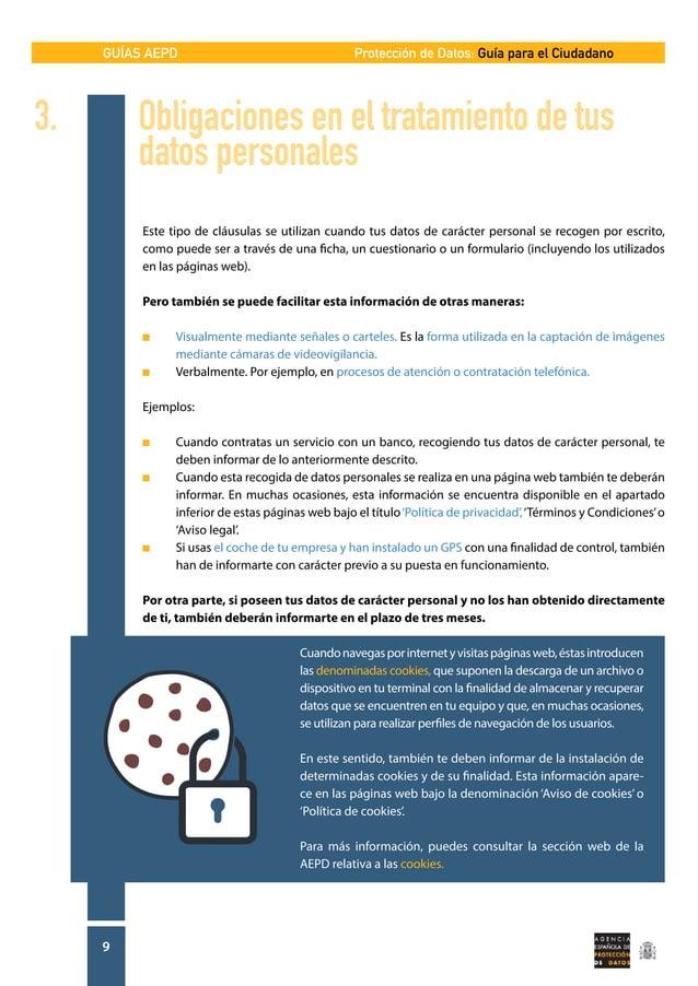 GUÍAS AEPD 9 Protección de Datos: Guía para el Ciudadano 3. Obligaciones en el tratamiento de tus   datos personales E...