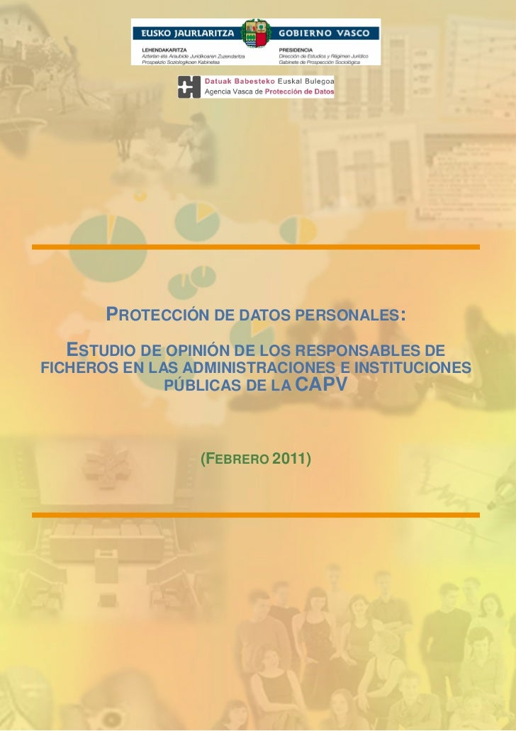 -          PROTECCIÓN DE DATOS PERSONALES:      ESTUDIO DE OPINIÓN DE LOS RESPONSABLES DEFICHEROS EN LAS ADMINISTRACIONES ...