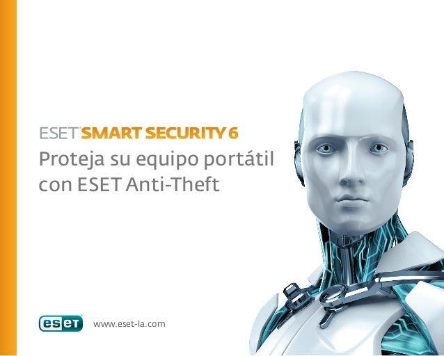 Proteja su equipo portátilcon ESET Anti-Theft      www.eset-la.com