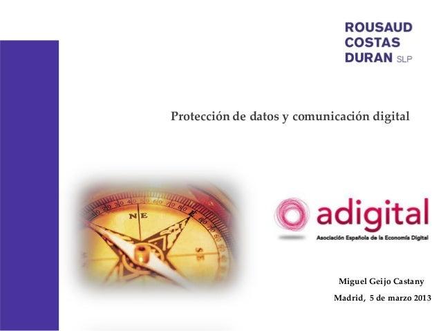 Protección de datos y comunicación digital                             Miguel Geijo Castany                            Mad...