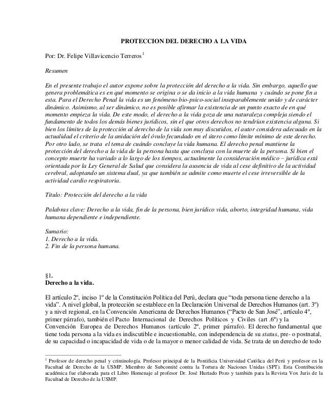 PROTECCION DEL DERECHO A LA VIDA Por: Dr. Felipe Villavicencio Terreros1 Resumen En el presente trabajo el autor expone so...