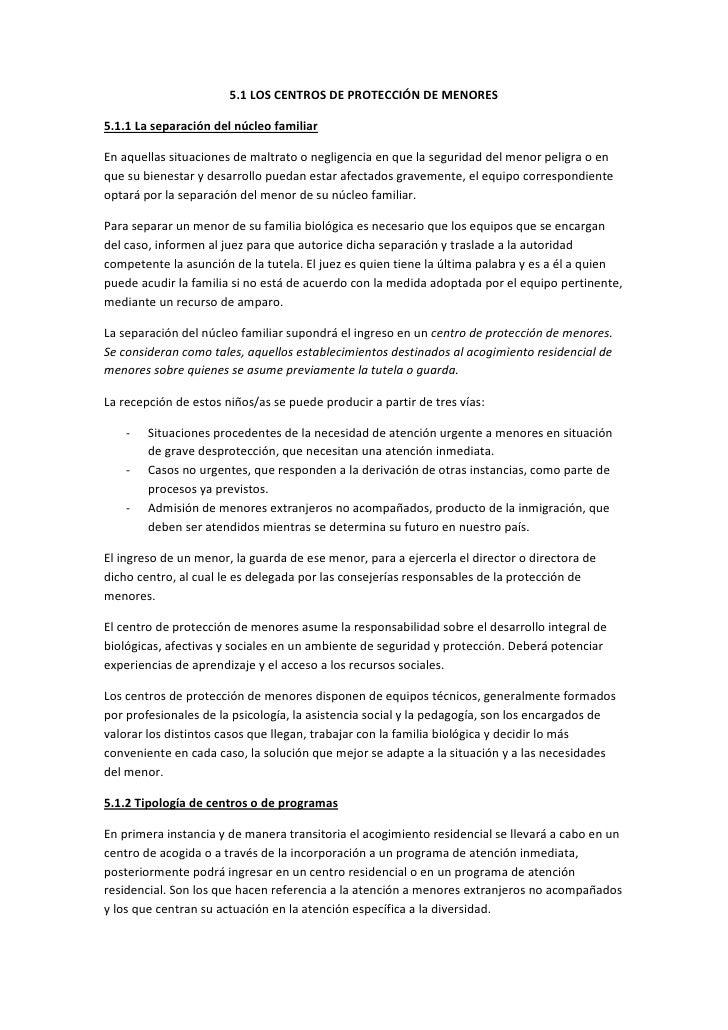 5.1 LOS CENTROS DE PROTECCIÓN DE MENORES5.1.1 La separación del núcleo familiarEn aquellas situaciones de maltrato o negli...