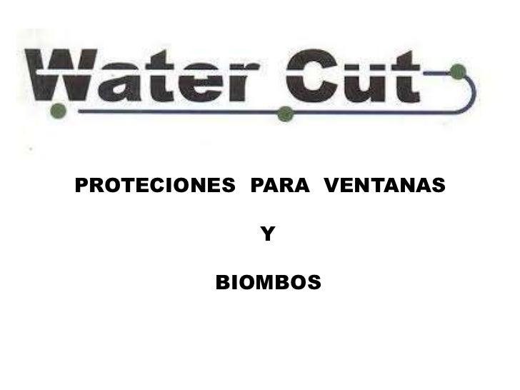 PROTECIONES PARA VENTANAS            Y         BIOMBOS