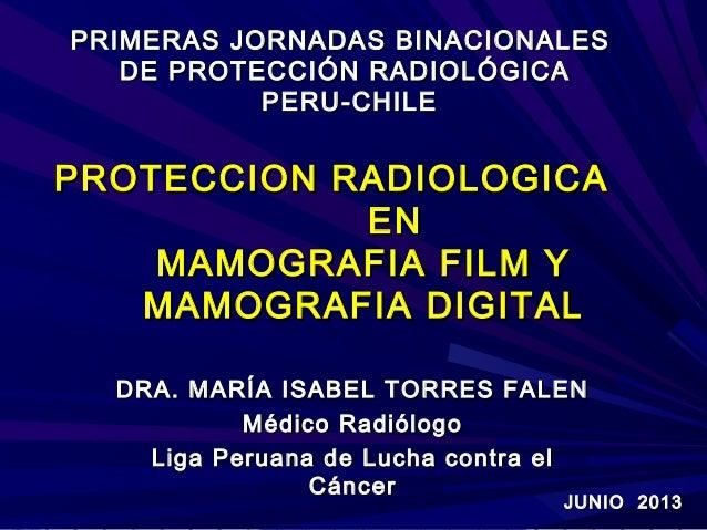PROTECCION RADIOLOGICAPROTECCION RADIOLOGICA ENEN MAMOGRAFIA FILM YMAMOGRAFIA FILM Y MAMOGRAFIA DIGITALMAMOGRAFIA DIGITAL ...