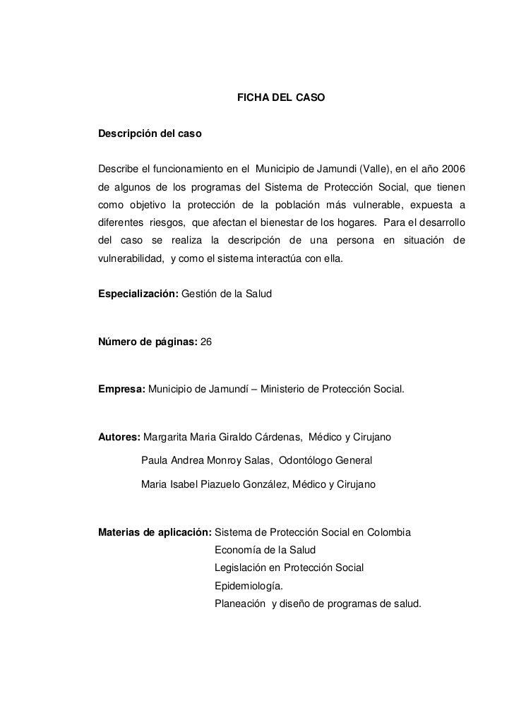 FICHA DEL CASODescripción del casoDescribe el funcionamiento en el Municipio de Jamundi (Valle), en el año 2006de algunos ...