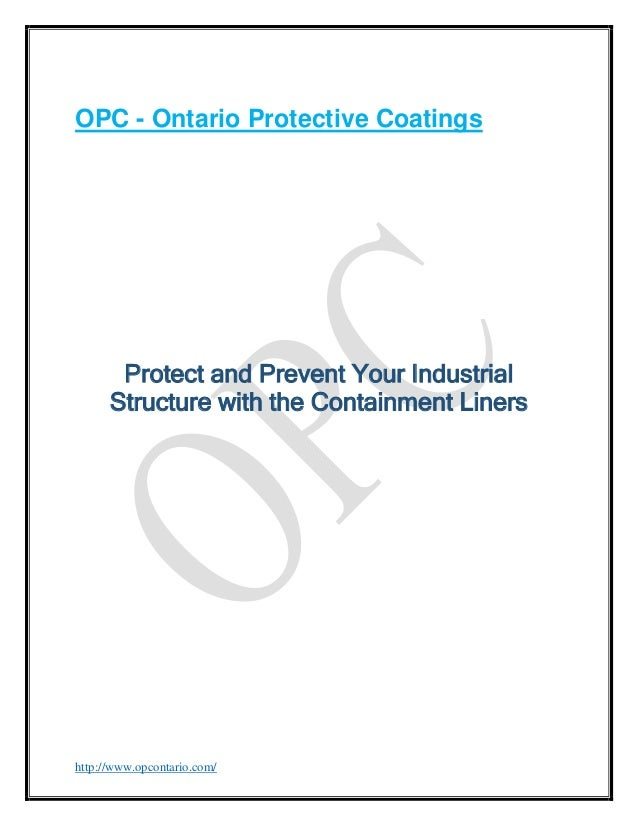 OPC - Ontario Protective Coatings  Protect and Prevent Your Industrial Structure with the Containment Liners  http://www.o...