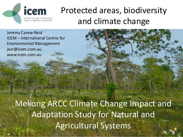 Protected areas, biodiversityand climate changeJeremy Carew-ReidICEM – International Centre forEnvironmental Managementjec...