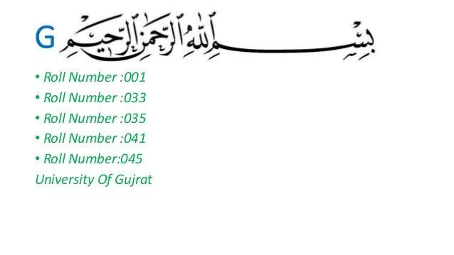 Group :4 • Roll Number :001 • Roll Number :033 • Roll Number :035 • Roll Number :041 • Roll Number:045 University Of Gujrat