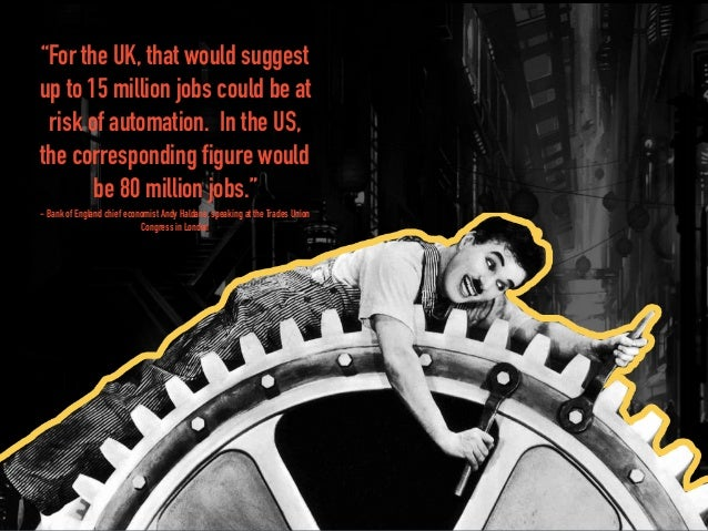 """""""For the UK, that would suggest up to 15 million jobs could be at risk of automation. In the US, the corresponding figure ..."""