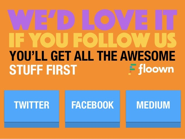 WE'd LOVE IT IF YOU FOLLOW US YOU'LL GET ALL THE AWESOME TWITTER FACEBOOK MEDIUM STUFF FIRST