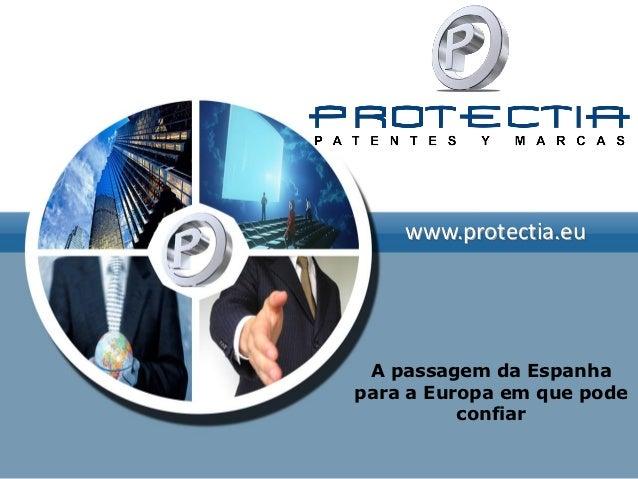 www.protectia.eu A passagem da Espanhapara a Europa em que pode          confiar