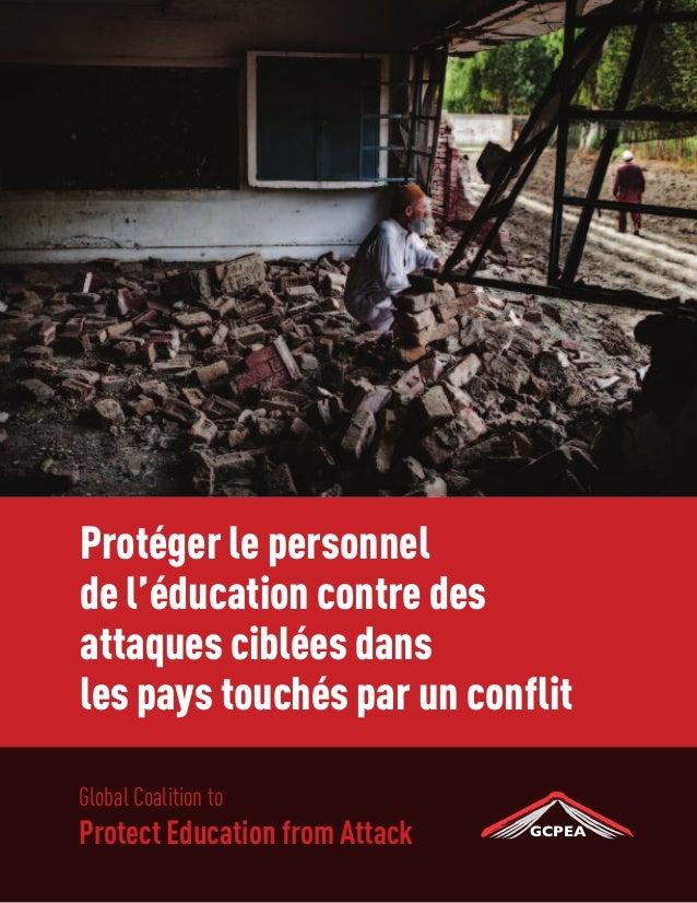 GCPEA Global Coalition to Protect Education from Attack Protéger le personnel de l'éducation contre des attaques ciblées d...