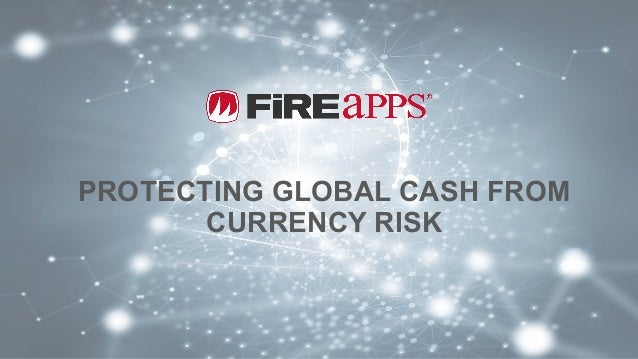 PROTECTING GLOBAL CASH FROM CURRENCY RISK