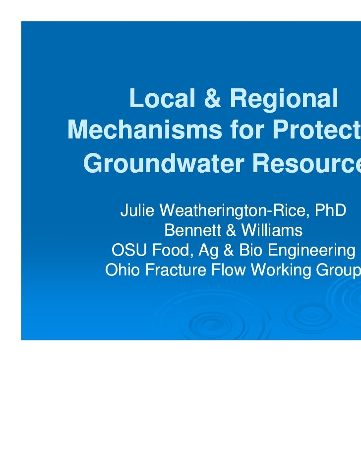Local & RegionalMechanisms for Protecting Groundwater Resources   Julie Weatherington-Rice, PhD         Weatherington-    ...