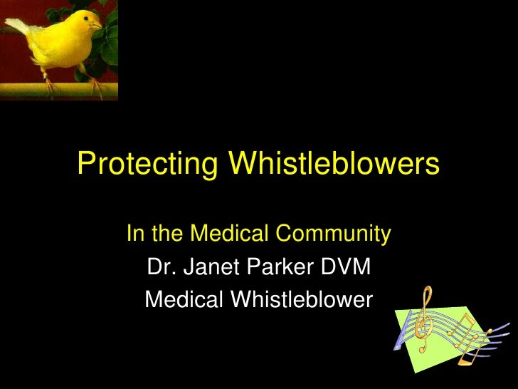 Protecting Whistleblowers     In the Medical Community      Dr. Janet Parker DVM      Medical Whistleblower               ...