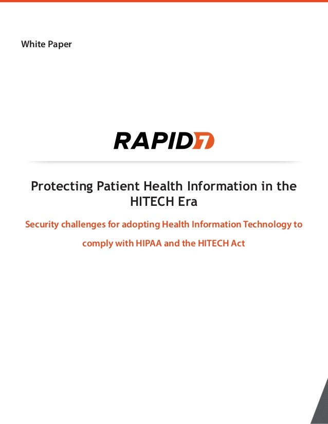White Paper Protecting Patient Health Information in the HITECH Era Security challenges for adopting Health Information Te...
