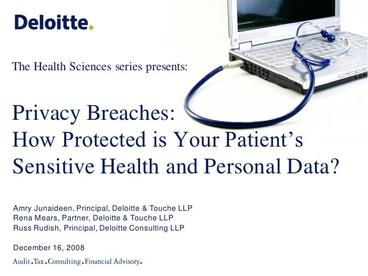 The Health Sciences series presents:Privacy Breaches:How Protected is Your Patient'sSensitive Health and Personal Data?Amr...