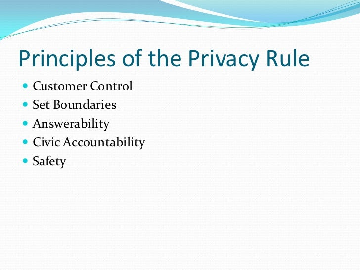 describe the principles and boundaries of confidentiality and when to share information Confidentiality principles which achieve the following goals: may take the form of consent to share information amongst a care or treatment team 3.