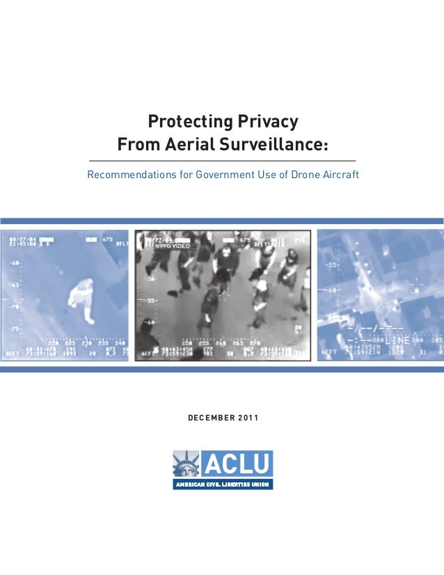 Protecting Privacy From Aerial Surveillance: Recommendations for Government Use of Drone Aircraft DECEMBER 2011