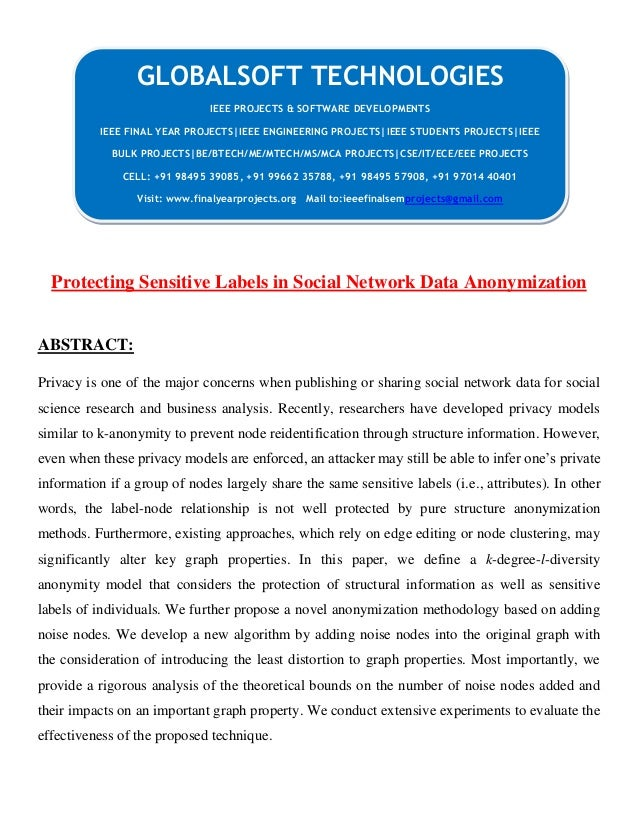 Protecting Sensitive Labels in Social Network Data Anonymization ABSTRACT: Privacy is one of the major concerns when publi...