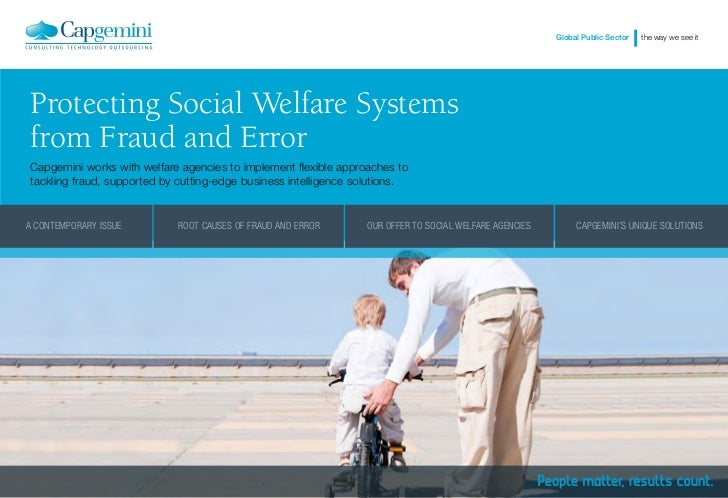 Global Public Sector   the way we see itProtecting Social Welfare Systemsfrom Fraud and ErrorCapgemini works with welfare ...
