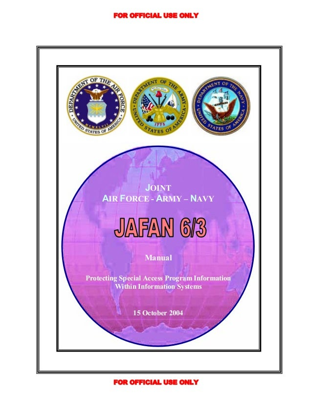 FOR OFFICIAL USE ONLY             JOINT     AIR FORCE - ARMY – NAVY                  ManualProtecting Special Access Progr...