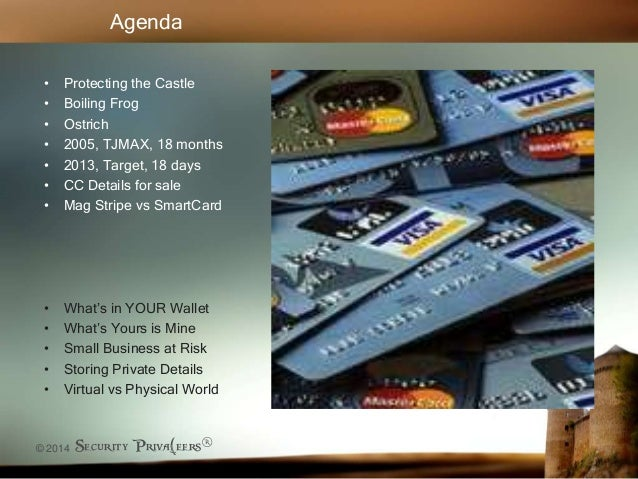 © 2014 Security Priva(eers® • Protecting the Castle • Boiling Frog • Ostrich • 2005, TJMAX, 18 months • 2013, Target, 18 d...