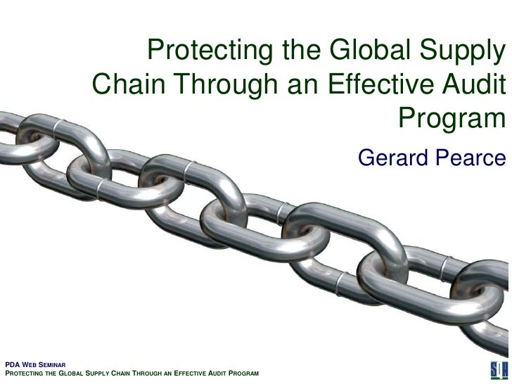 Protecting the Global Supply Chain Through an Effective Audit Program<br />Gerard Pearce<br />