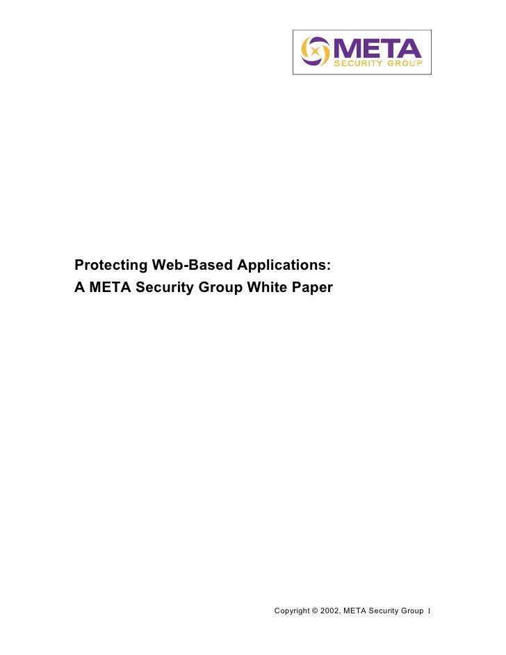 Protecting Web-Based Applications: A META Security Group White Paper                               Copyright © 2002, META ...