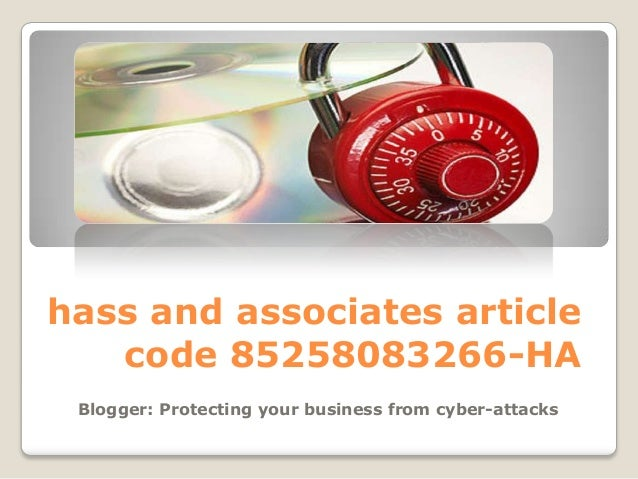 hass and associates articlecode 85258083266-HABlogger: Protecting your business from cyber-attacks