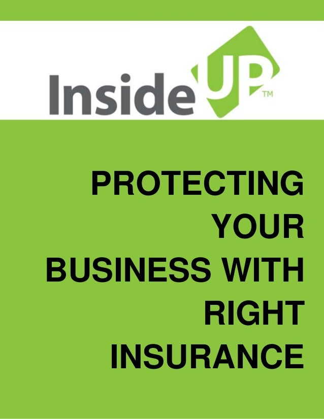 PROTECTING YOUR BUSINESS WITH RIGHT INSURANCE