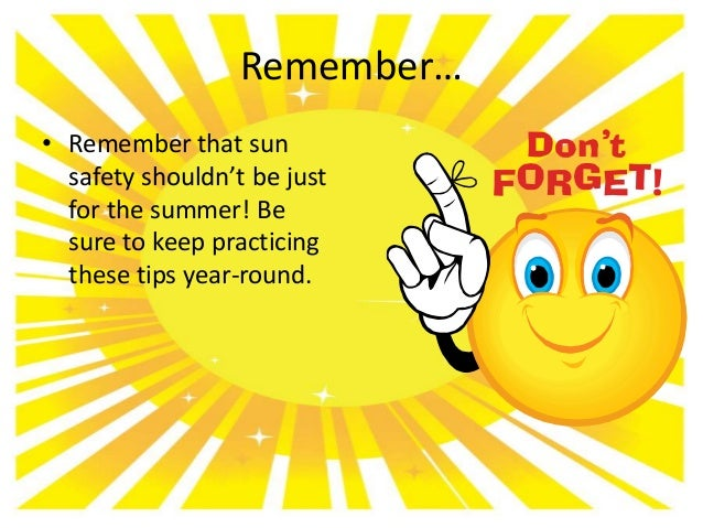 sun safety Learn how to stay safe in the sun, home remedies for sunburn, sunburn blisters, how to treat sunburn how long does sunburn last also learn about severe sunburn and peeling.