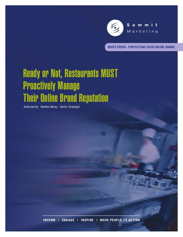 WHITE PAPER - PROTECTING YOUR ONLINE BRANDReady or Not, Restaurants MUSTProactively ManageTheir Online Brand ReputationAut...