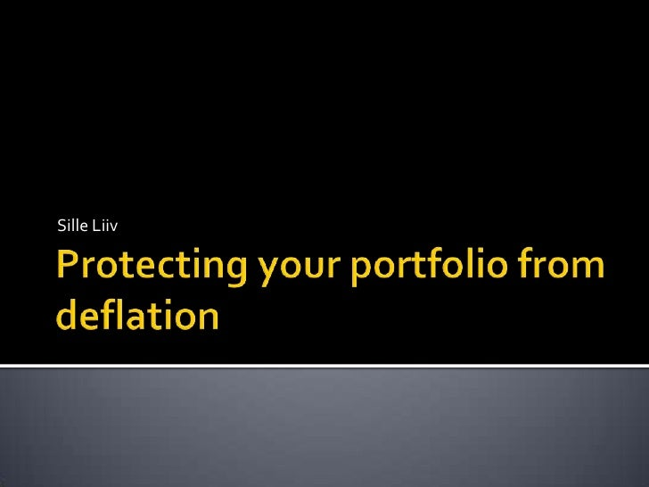 Protecting your portfolio from deflation<br />Sille Liiv<br />