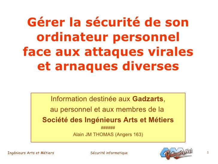 Gérer la sécurité de son ordinateur personnel face aux attaques virales et arnaques diverses Information destinée aux  Gad...