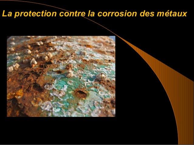 La protection contre la corrosion des métauxLa protection contre la corrosion des métaux