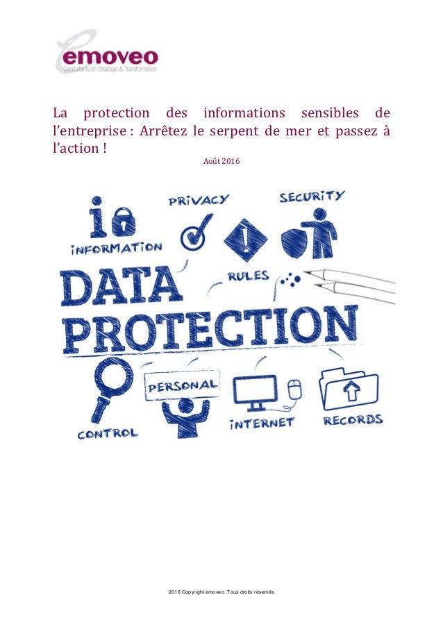 2016 Copyright emoveo. Tous droits réservés La protection des informations sensibles de l'entreprise : Arrêtez le serpent ...