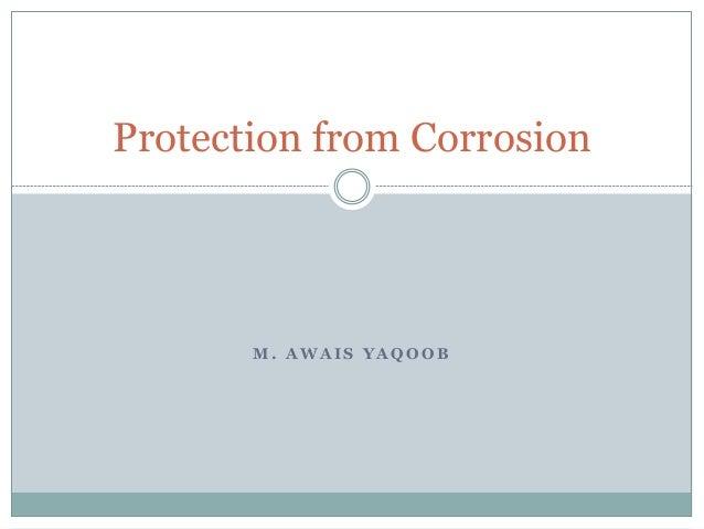 M . A W A I S Y A Q O O B Protection from Corrosion