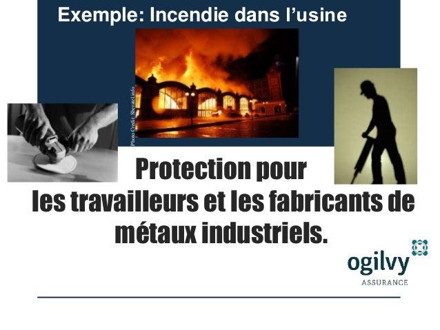 Protection pour les travailleurs et les fabricants de métaux industriels. Exemple: Incendie dans l'usine PhotoCredit:Sbera...