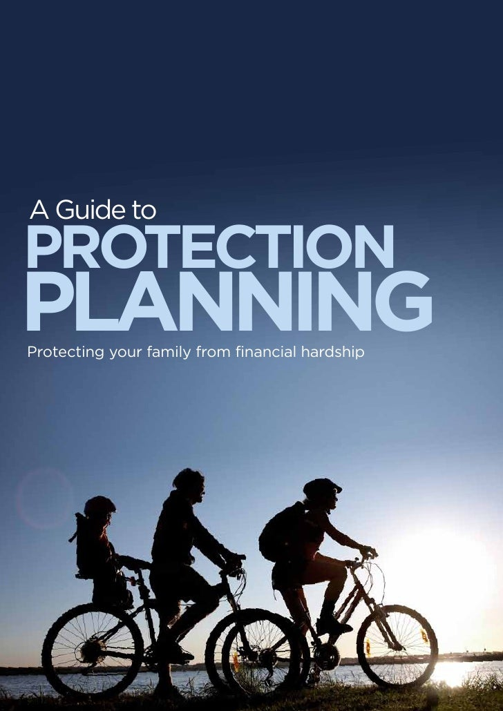 A Guide toPROTECTIONPlanningProtecting your family from financial hardship