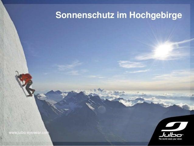 Sonnenschutz im Hochgebirge www.julbo-eyewear.com