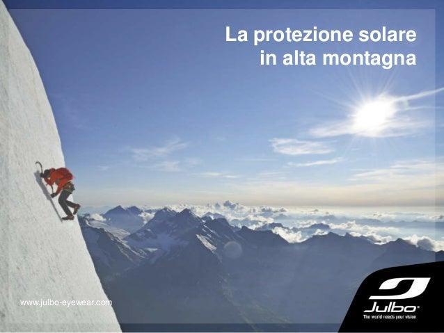 La protezione solare in alta montagna www.julbo-eyewear.com