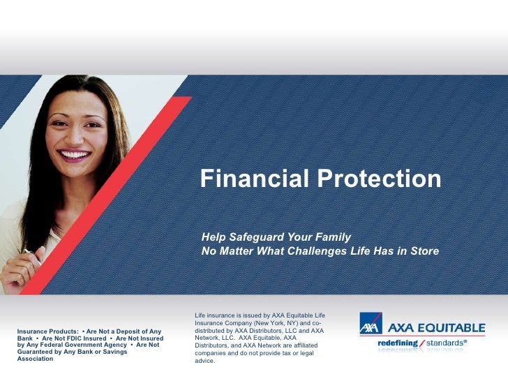 Help Safeguard Your Family No Matter What Challenges Life Has in Store Insurance Products:  • Are Not a Deposit of Any Ban...