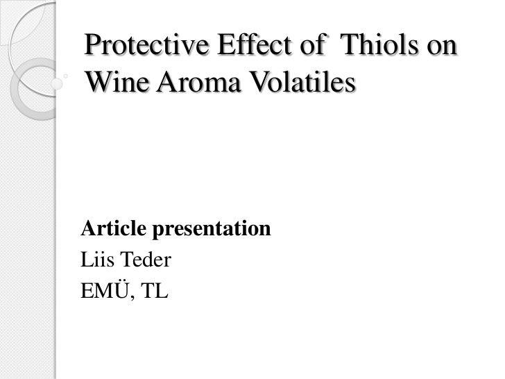 Protective Effect of Thiols onWine Aroma VolatilesArticle presentationLiis TederEMÜ, TL