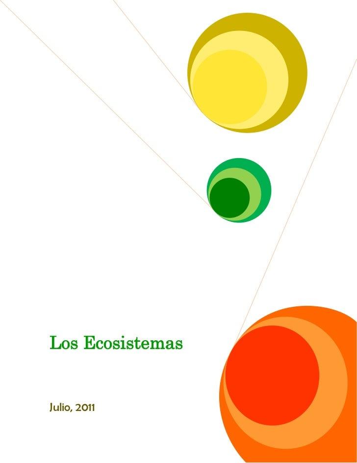 """Los EcosistemasJulio, 2011<br />Tabla de contenido TOC o """"1-3"""" h z u 1.Introducción. PAGEREF _Toc297754374 h 51.1 Concepto..."""