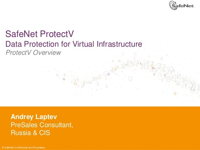 SafeNet ProtectV Data Protection for Virtual Infrastructure ProtectV Overview  Insert Your Laptev Andrey Name Insert Your ...