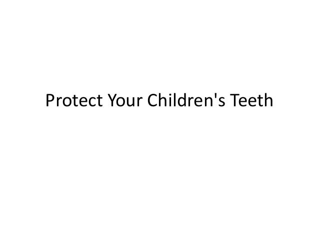 Protect Your Children's Teeth