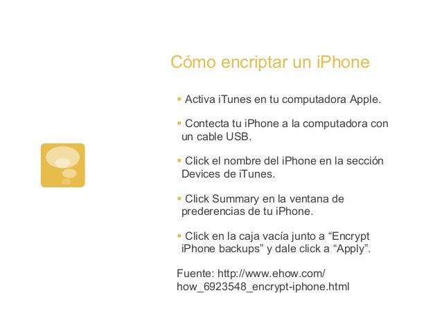 Cómo encriptar un iPhone§Activa iTunes en tu computadora Apple.§Contecta tu iPhone a la computadora conun cable USB.§...